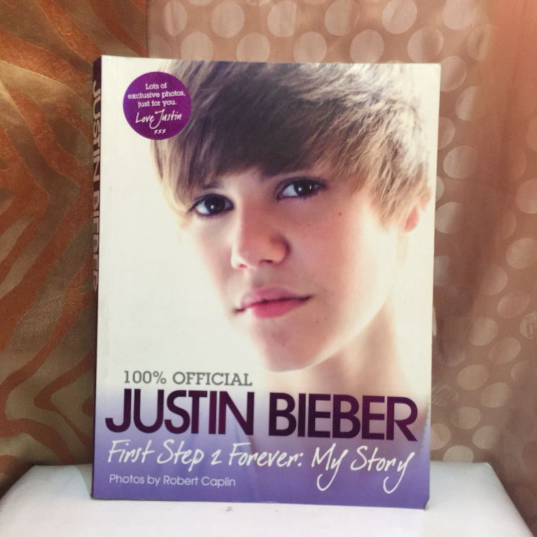 Justin Bieber First Step to Forever (Official Book)
