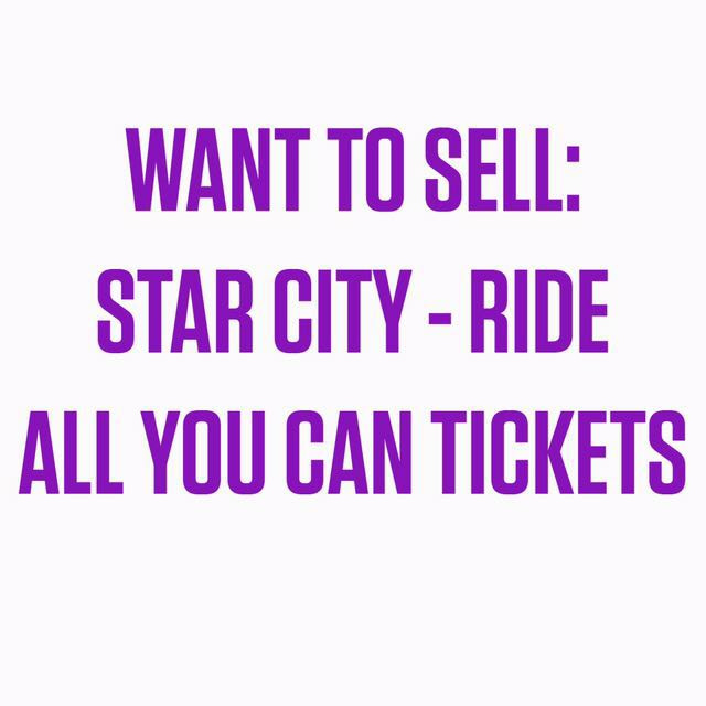 STAR CITY ride all you can tickets
