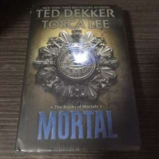 The Books of Mortals-Mortals by Ted Dekker and Tosca Lee