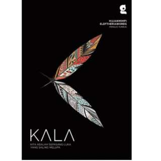 Ebook Kala: Kita adalah sepasang luka yang saling melupa - @hujanmimpi, @eleftheriawords