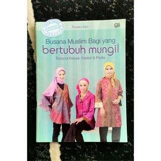 Buku Busana Muslim bagi yang Bertubuh Mungil
