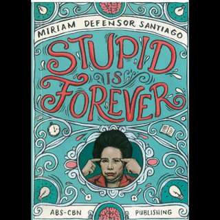 Stupid is Forever - Miriam Defensor Santiago