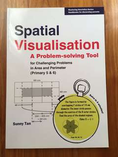 Spatial Visualization- A Problem-Solving Tool For Challenging Problems In Area & Perimeter (Primary 5 & 6)
