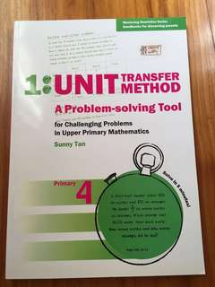 Unit Transfer Method - A Problem-Solving Tool For Challenging Problems In UpperPrimary Mathematics