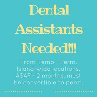 TEMP DENTAL ASSISTANT NEEDED!!! TEMP TO PERM!!! ISLAND WIDE LOCATIONS!!!