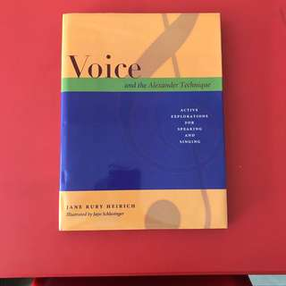 VOICE AND THE ALEXANDER TECHNIQUE HARDCOVER - SINGING SPEECH THERAPY STAGE PERFORMANCE REHABILITATION SPEAKING PRESENTATION