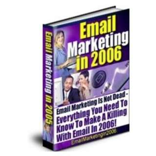 Email Marketing in 2006 (110 Page Mega Full Colored eBook)