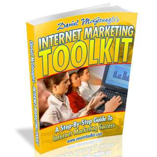 Internet Marketing Toolkit: A Ste-By-Step Guide To Internet Marketing Success eBook (With Videos and Audios)