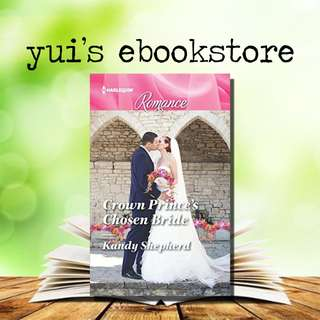 YUI'S EBOOKSTORE - CROWN PRINCE'S CHOSEN BRIDE - HARLEQUIN