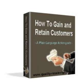 How To Gain And Retain Customers: a Plain Language Action Guide eBook