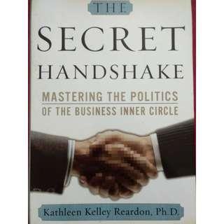 The Secret Handshake - Mastering the Politics of the Business Inner Circle by Kathleen Kelley Reardon, Ph.D