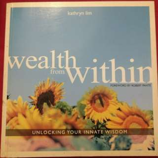 Wealth from Within - Unlocking Your Innate Wisdom by Kathryn Lim