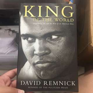 King of the world - Muhammad Ali and the rise of an american hero by David Remnick