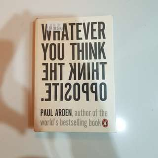 Book - Whatever You Think Think The Opposite