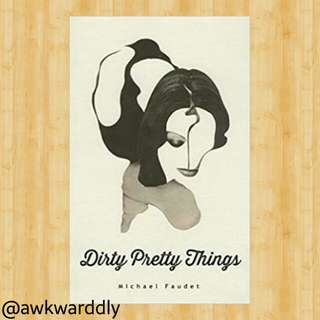 FREE! Dirty Pretty Things by Michael Faudet
