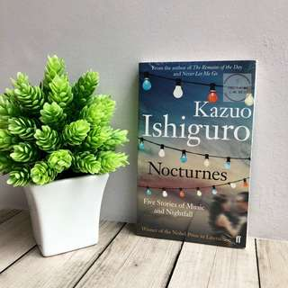 Nocturnes Five Stories of Music and Nightfall - Kazuo Ishiguro