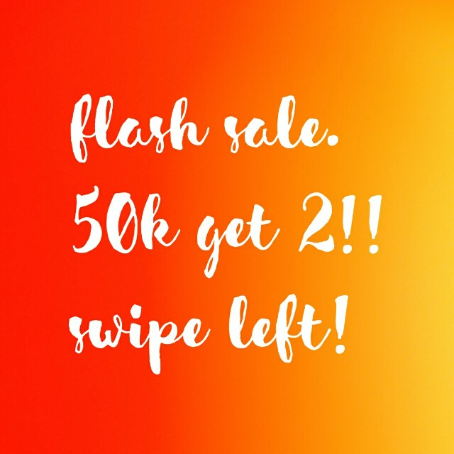 FLASH SALE 50k get 2