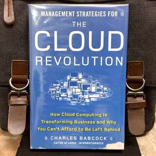 "《Bran-New + Hardcover Edition + Increasing Efficiency While Saving Money With ""ON-DEMAND"" Computing》MANAGEMENT STRATEGIES FOR THE CLOUD REVOLUTION : How Cloud Computing Is Transforming Business and Why You Can't Afford to Be Left Behind"
