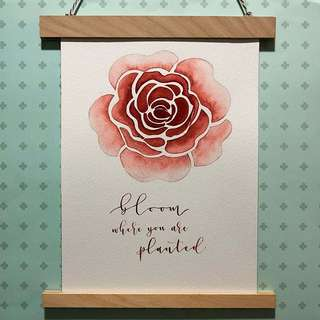 Hand Painted Poster - Bloom where you are planted
