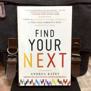 # Highly Recommended《Bran-New + Hardcover Edition + How To Combat Flat Sales, Capture New Markets, And Drive Innovation》Andrea Kates - FIND YOUR NEXT : Using the Business Genome to Find Your Company's Next Competitive Edge