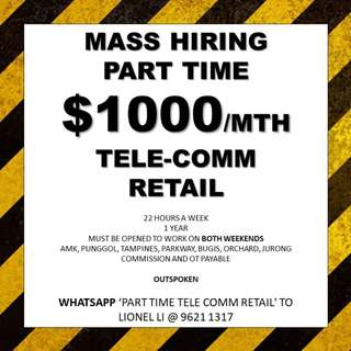 Mass hiring // Part time Tele Comm Retail // $1000/mth // 22 hours a week