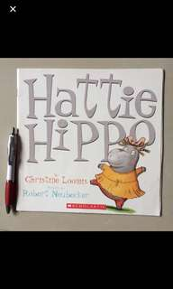 Scholastic Hattie Hippo By Christine Loomis, illustrated by Robert Neubecker