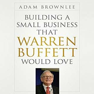 eBook - Building a Small Business that Warren Buffet Would Love by Adam Brownlee