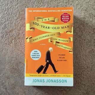 International Bestselling Sensation. The 100 Year Old Man Who Climbed Out The Window And Disappeared by Jonas Jonasson