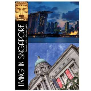 Living in Singapore - 14th Edition Reference Guide