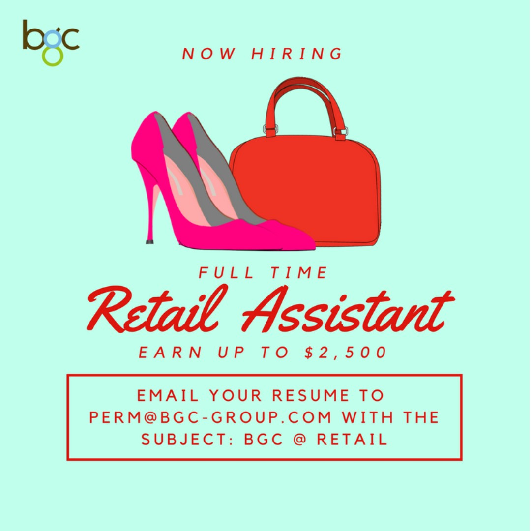 Full Time Retail Assistants (Earn up to $2,500)