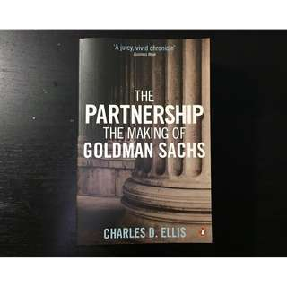 The Partnership The Making of Goldman Sachs by Charles D. Ellis Paperback