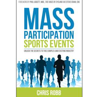 Mass Participation in Sports Events: By Singapore-based author Chris Robb