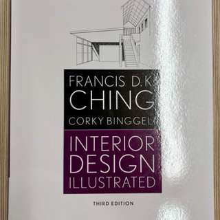 Interior Design Illustrated by Francis D.K. Ching & Corky Binggeli