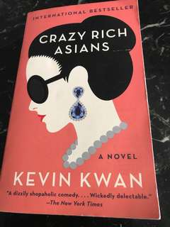 Crazy Rich Asians (A Novel) by Kevin Kwan