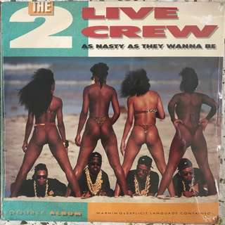 The 2 Live Crew ‎– As Nasty As They Wanna Be LP