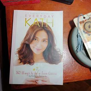 Everyday Kath 365 Ways to be a Teen Queen