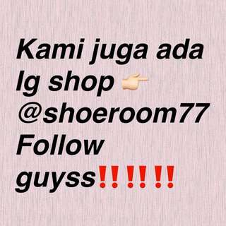 Follow ig shop kami @shoeroom77 SEKARANG‼️‼️‼️‼️