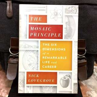 # Highly Recommended《Bran-New + 2016 Hardcover Edition + Broader Perspectives & Roadmap For Fulfilling Life And Extraordinary Career In New World》Nick Lovegrove - THE MOSAIC PRINCIPLE : The Six Dimensions of a Remarkable Life and Career