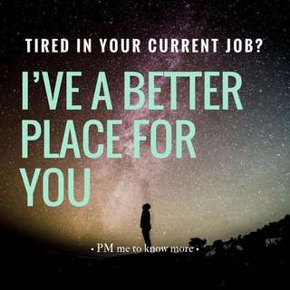Tired in Your Current Job? I've a BETTER Choice for You!🌟
