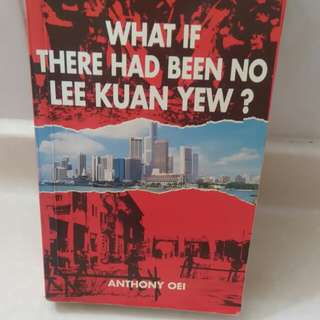 What If There's No Lee Kuan Yew