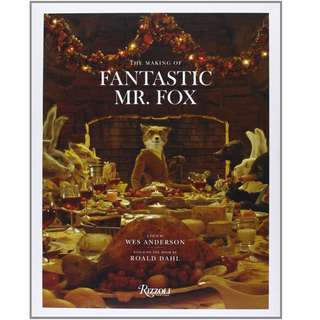 The Making of Fantastic Mr. Fox (Wes Anderson) [Hardcover book]