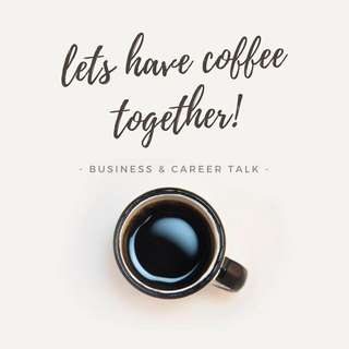 Business&Career Talk🚀Let's Have Coffee Together☕️ Looking for Career Opportunities? Let's Meet!