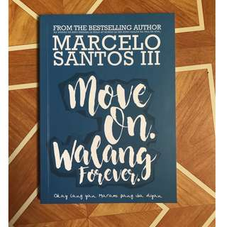 Move On, Walang Forever by Marcelo Santos III