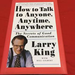How to Talk to Anyone Anytime Anywhere by Larry King