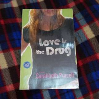 Love is the Drug by Sarahbeth Purcell