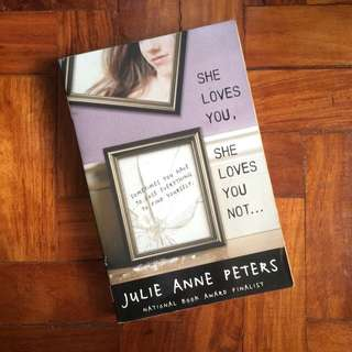 She Loves You, She Loves You Not by Julie Anne Peters