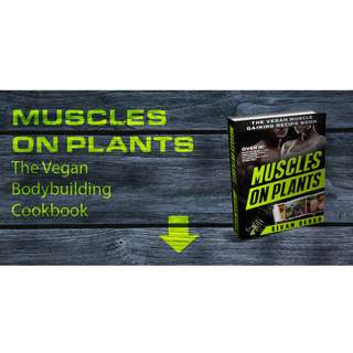 Build Muscle Mass With  A Complete Plant Based Nutrition Plan!