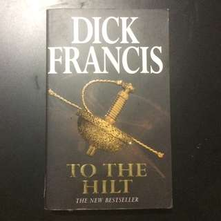 DICK FRANCIS' TO THE HILT