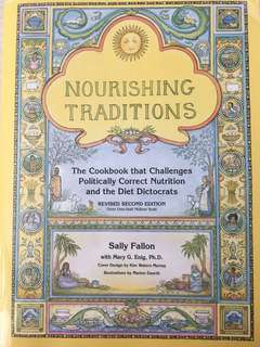 Nourishing Traditions by Sally Fallon. Weston A Price Foundation cookbook