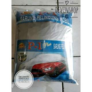CAR COVER P1 PLUS (FREE ONGKIR JABODETABEK) H-BRIO/H-JAZZ/AYLA/AGYA/N.MARCH